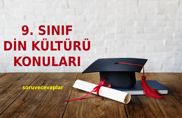 2021 9. Sınıf Din Kültürü Konuları ve Müfredatı MEB