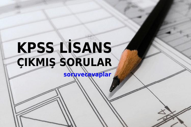 KPSS Lisans Çıkmış Sorular PDF ve Cevapları ÖSYM 2020